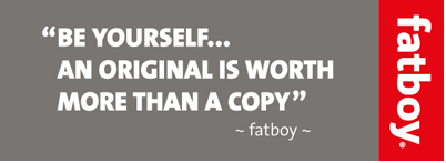 FATBOY Be Yourself...